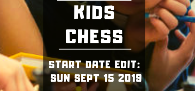 Kids Chess starts SEPT 15! Date edit!!