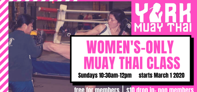 Womens-Only Muay Thai Class Launches March 1st! 10:30am every Sunday!